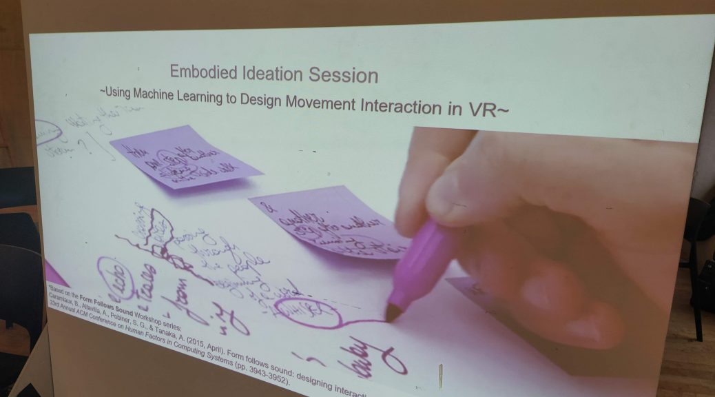 """slide reads """"embodied ideation session. using machine learning to design movement interaction in VR"""""""