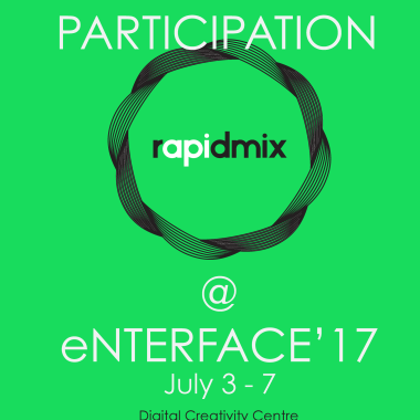 RAPID-MIX API WORKSHOP @ eNTERFACE'17